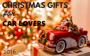 Christmas Gifts for Car Lovers 2016: Ideas for Every Budget