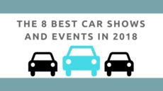 The 8 Best Car Shows and Events in 2018