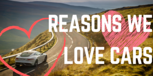 Five reasons we love cars