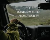 How to Increase Electric Car Range: Get the Maximum Miles from your EV