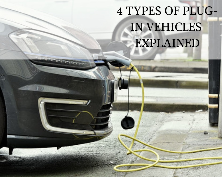 4 Types of Plug-In Vehicles Explained