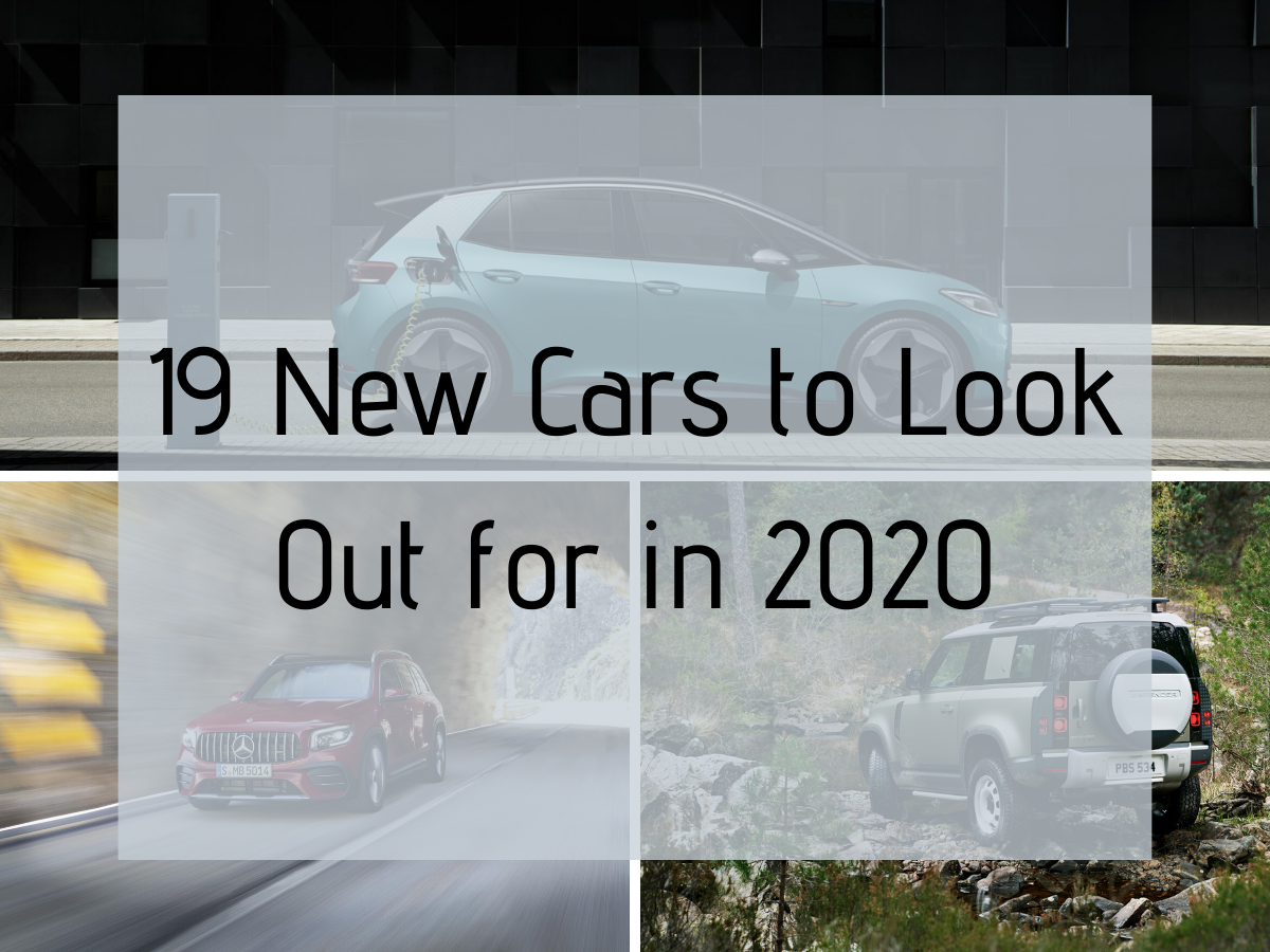 19 New Cars to Look Out For in 2020